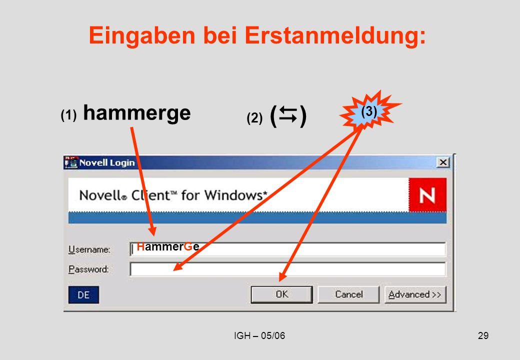 IGH – 05/0629 Eingaben bei Erstanmeldung: (1) hammerge (2) ( ) (3) HammerGe