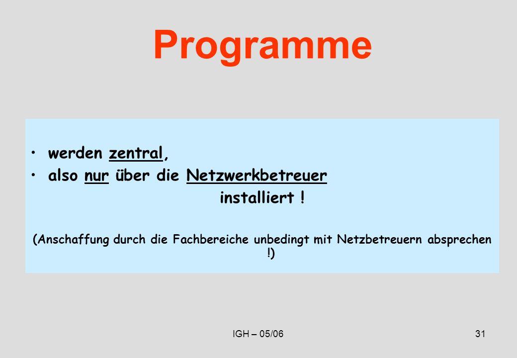 IGH – 05/0631 Programme werden zentral, also nur über die Netzwerkbetreuer installiert .