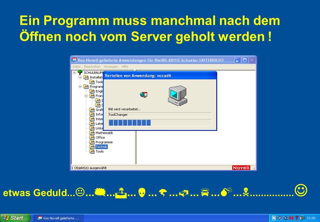 IGH – 05/0634 Ein Programm muss manchmal nach dem Öffnen noch vom Server geholt werden .