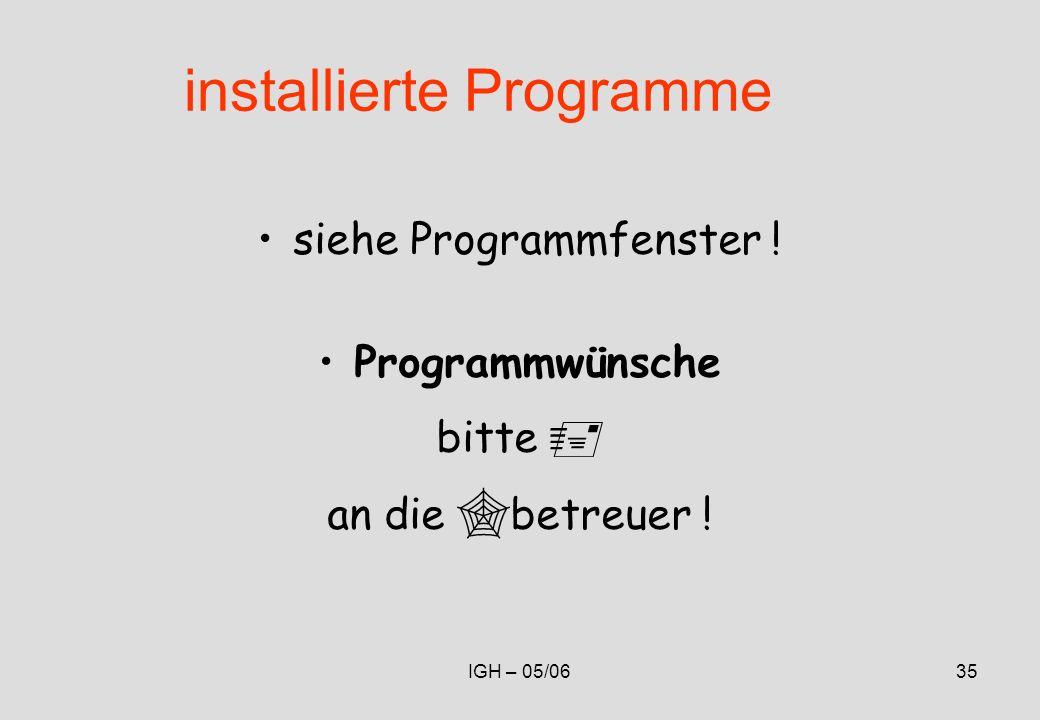 IGH – 05/0635 installierte Programme siehe Programmfenster .