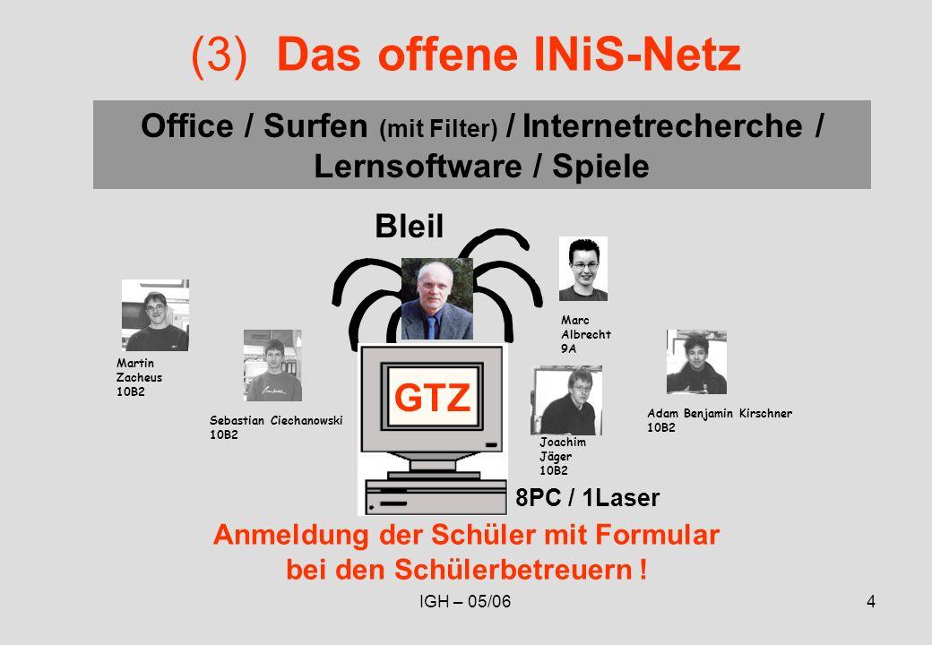 IGH – 05/064 (3)Das offene INiS-Netz GTZ Bleil Anmeldung der Schüler mit Formular bei den Schülerbetreuern .