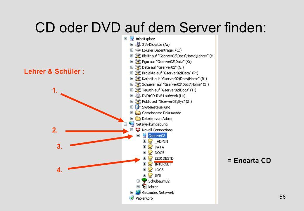 IGH – 05/0656 CD oder DVD auf dem Server finden: 1. 2. 3. 4. = Encarta CD Lehrer & Schüler :