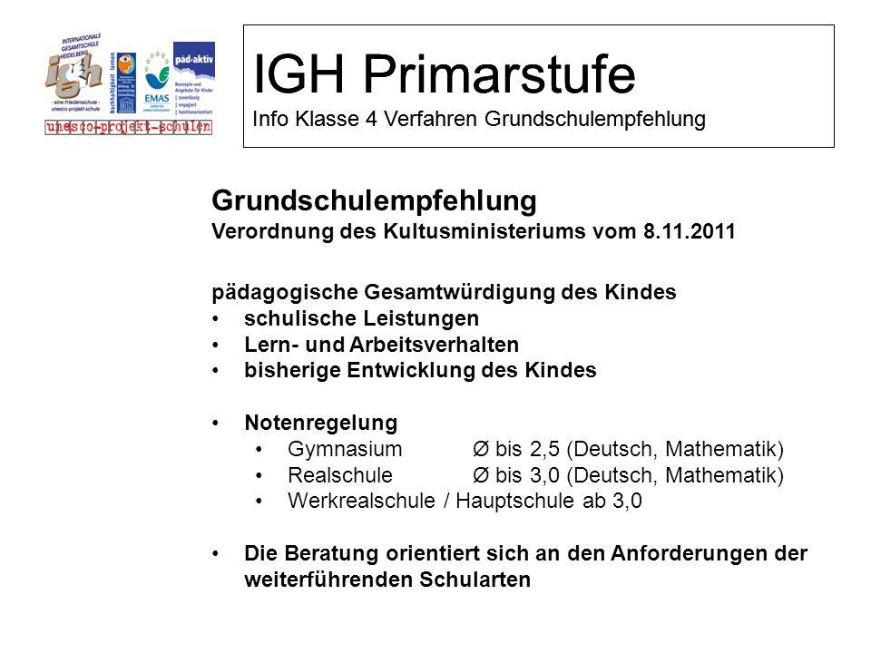 IGH Primarstufe Info Klasse 4 Verfahren Grundschulempfehlung Grundschulempfehlung Verordnung des Kultusministeriums vom 8.11.2011 pädagogische Gesamtw