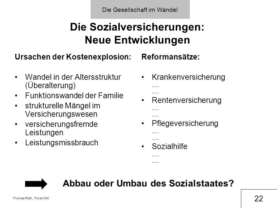 Die Gesellschaft im Wandel Die Sozialversicherungen: Neue Entwicklungen Ursachen der Kostenexplosion: Wandel in der Altersstruktur (Überalterung) Funk
