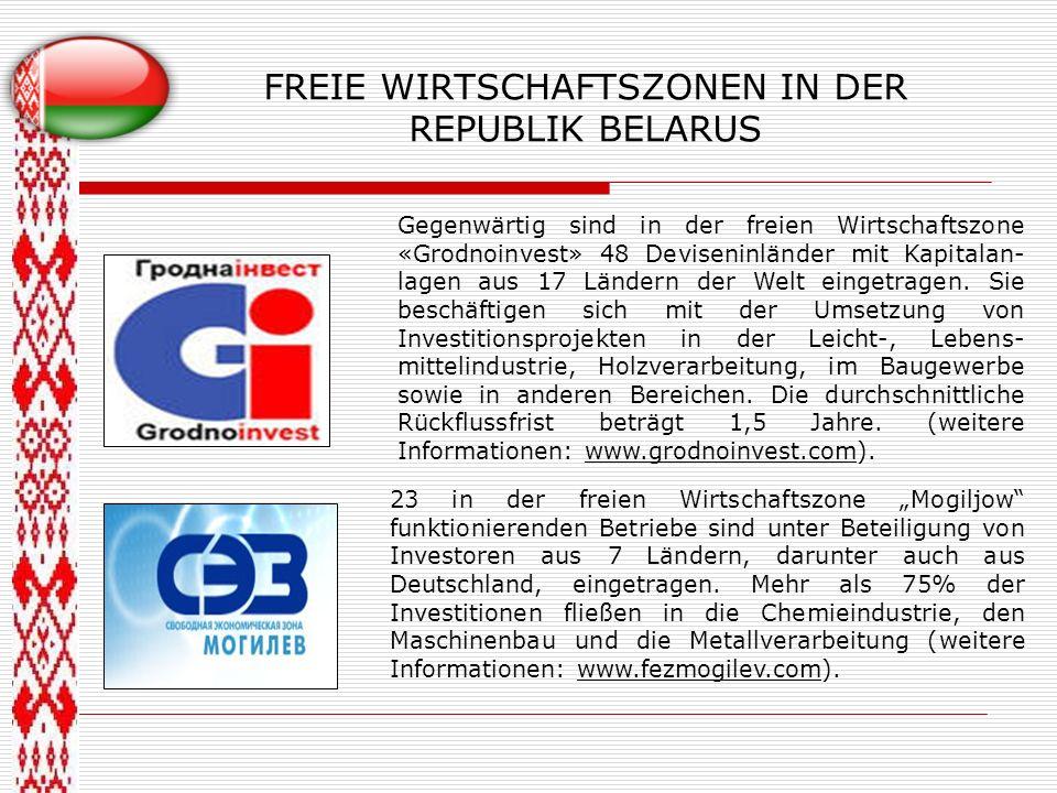 FREIE WIRTSCHAFTSZONEN IN DER REPUBLIK BELARUS Gegenwärtig sind in der freien Wirtschaftszone «Grodnoinvest» 48 Deviseninländer mit Kapitalan- lagen a