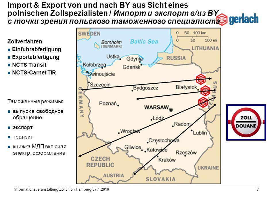 7 Informationsveranstaltung Zollunion Hamburg 07.4.2010 Import & Export von und nach BY aus Sicht eines polnischen Zollspezialisten / Импорт и экспорт