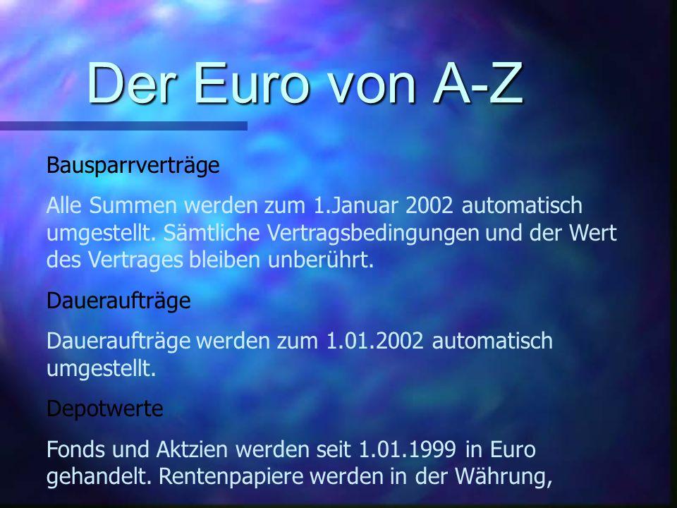 Auch der Euro-Betrag ausgewiesen sein. Rentner erhalten Ihr Geld erst ab 1.Januar 2002 in Euro.