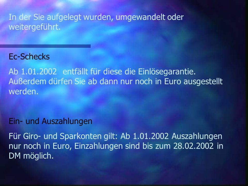 Der Euro von A-Z Bausparrverträge Alle Summen werden zum 1.Januar 2002 automatisch umgestellt. Sämtliche Vertragsbedingungen und der Wert des Vertrage