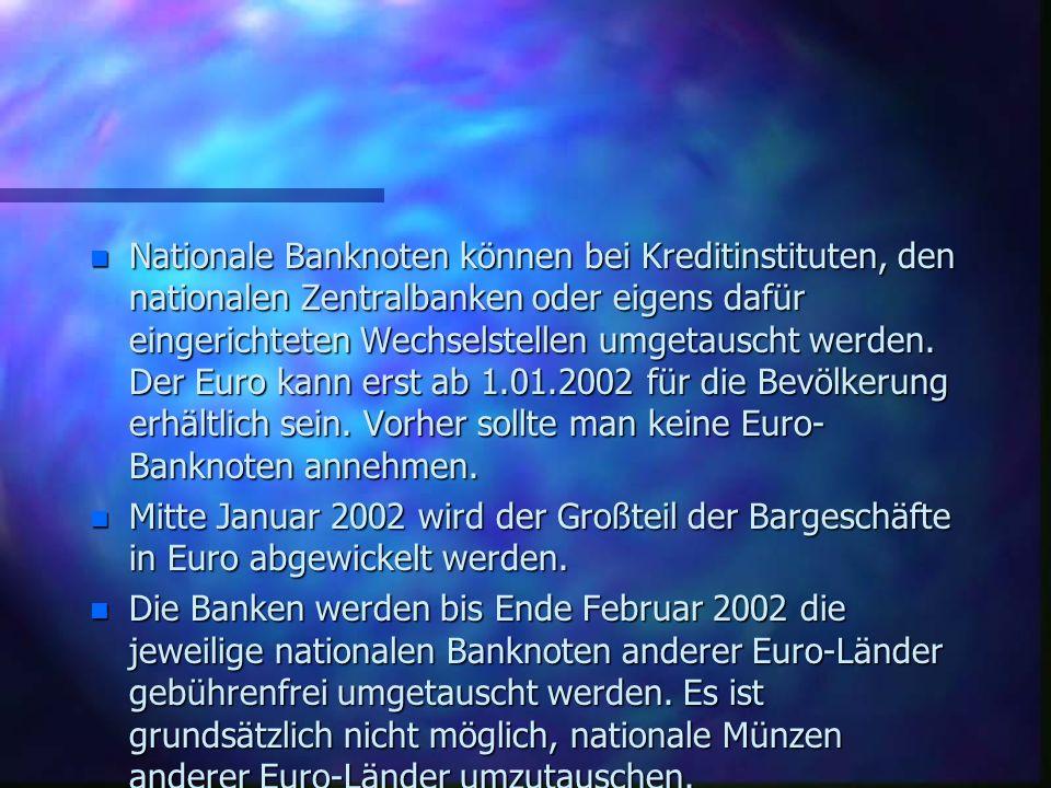 Logistik der Bargeld umstellung n Banken, Einzelhandel und Automatenindustrie des Euro-Währungsgebiet werden mit den jeweiligen Nationalen Umstellungsplänen ab 1.09.2001 Euro- Banknoten und -Münzen erhalten, um sicherzustellen, das ab 1.01.2002 ausreichend Bargeld zur Verfügung steht.