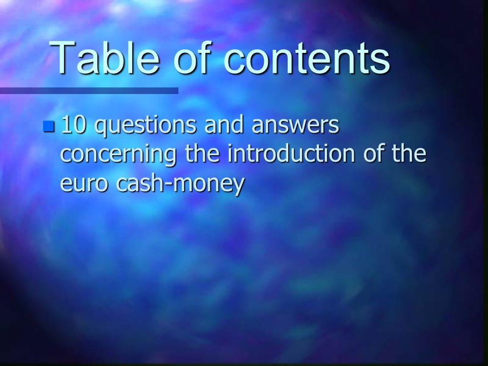 Inhaltsverzeichnis n Der Countdown läuft... n Der Euro ist da, die 5 wichtigsten Ws n Der Euro von A-Z n Logistik der Bargeldumstellung n Öffentliche