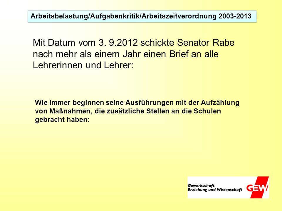 Arbeitsbelastung/Aufgabenkritik/Arbeitszeitverordnung 2003-2013 Auszug aus Aus dem Brief von Senator Rabe v.