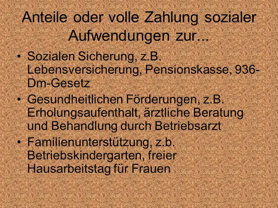 Anteile oder volle Zahlung sozialer Aufwendungen zur... Sozialen Sicherung, z.B. Lebensversicherung, Pensionskasse, 936- Dm-Gesetz Gesundheitlichen Fö