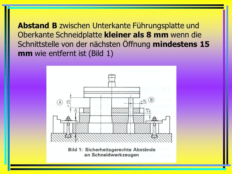 Unfallverhütung Folgende Grenzwerte müssen eingehalten werden, wenn kein Schutzgitter vorhanden ist: Abstand A zwischen Unterkante Stempelplatte und O