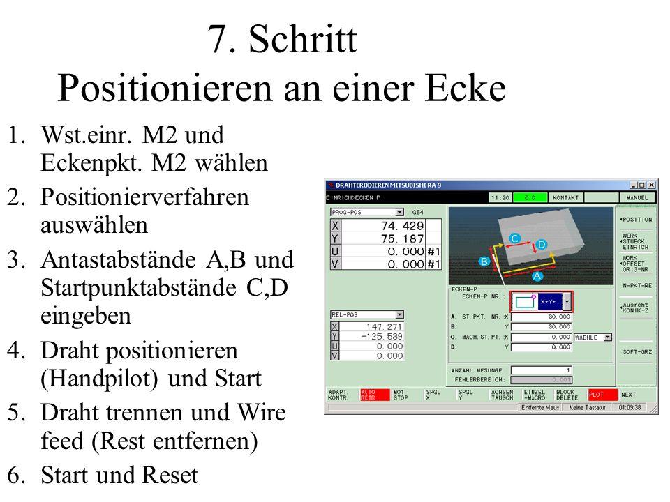 7. Schritt Positionieren an einer Ecke 1.Wst.einr. M2 und Eckenpkt. M2 wählen 2.Positionierverfahren auswählen 3.Antastabstände A,B und Startpunktabst