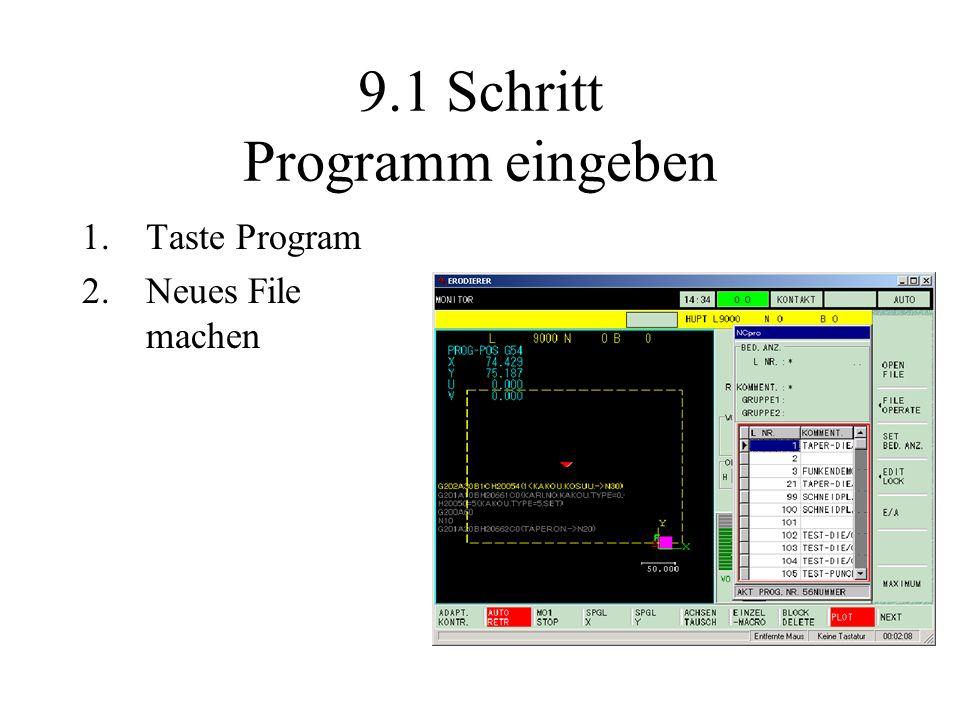 9.1 Schritt Programm eingeben 1.Taste Program 2.Neues File machen