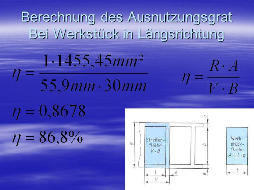 Berechnung des Ausnutzungsgrat Bei Werkstück in Längsrichtung