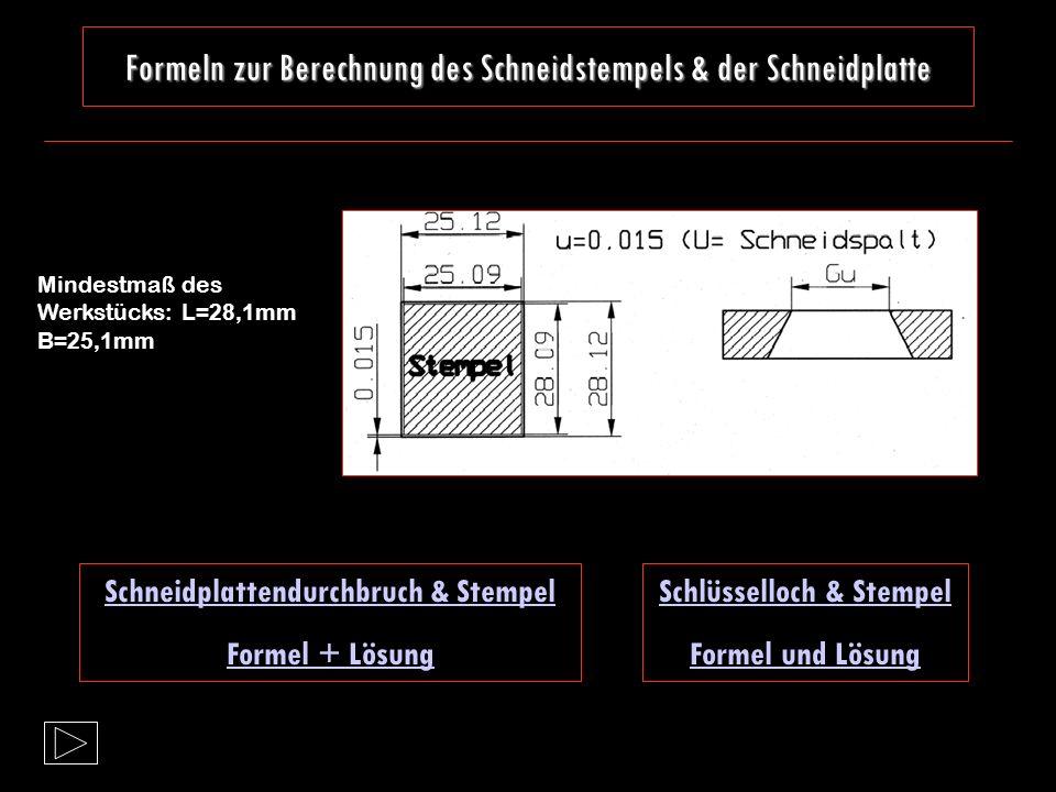 Allgemeine Informationen zur Berechnung des Schneidstempels & Schneidplatte Quelle: Tabellenbuch S. 292 Seite 2