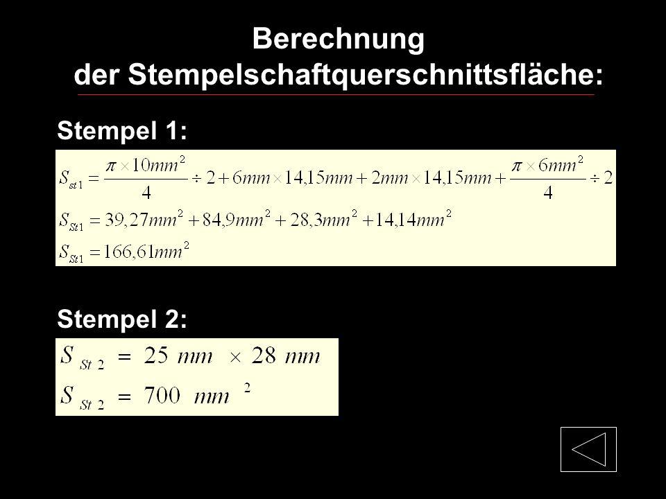 Die Flächenpressung am Stempelkopf ergibt sich aus: Stempel 1 Stempel 2 zurück zur Kenndaten