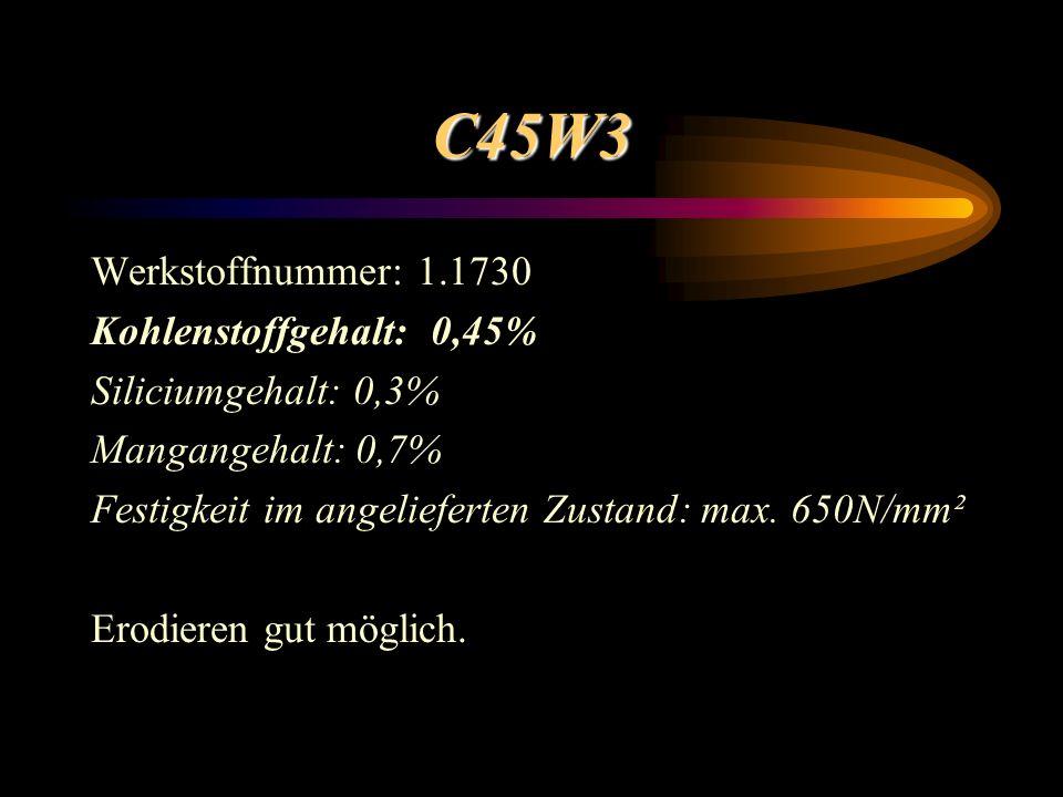 C45W3 Werkstoffnummer: 1.1730 Kohlenstoffgehalt: 0,45% Siliciumgehalt: 0,3% Mangangehalt: 0,7% Festigkeit im angelieferten Zustand: max. 650N/mm² Erod