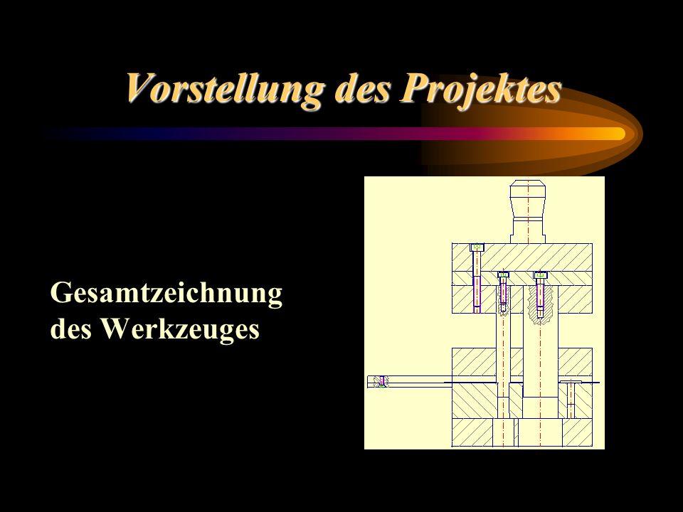 Vorstellung des Projektes Gesamtzeichnung des Werkzeuges