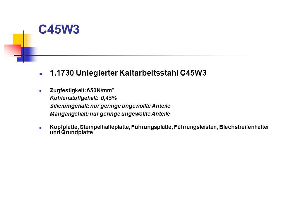 C45W3 1.1730 Unlegierter Kaltarbeitsstahl C45W3 Zugfestigkeit: 650N/mm² Kohlenstoffgehalt: 0,45% Siliciumgehalt: nur geringe ungewollte Anteile Mangan