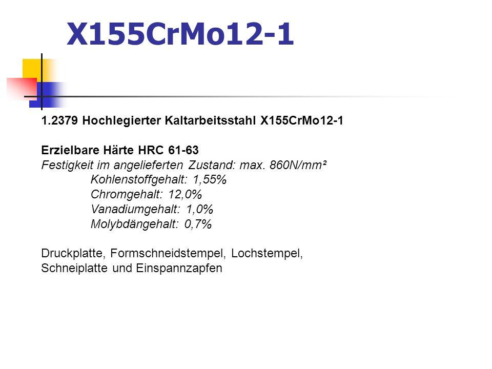 X155CrMo12-1 1.2379 Hochlegierter Kaltarbeitsstahl X155CrMo12-1 Erzielbare Härte HRC 61-63 Festigkeit im angelieferten Zustand: max. 860N/mm² Kohlenst