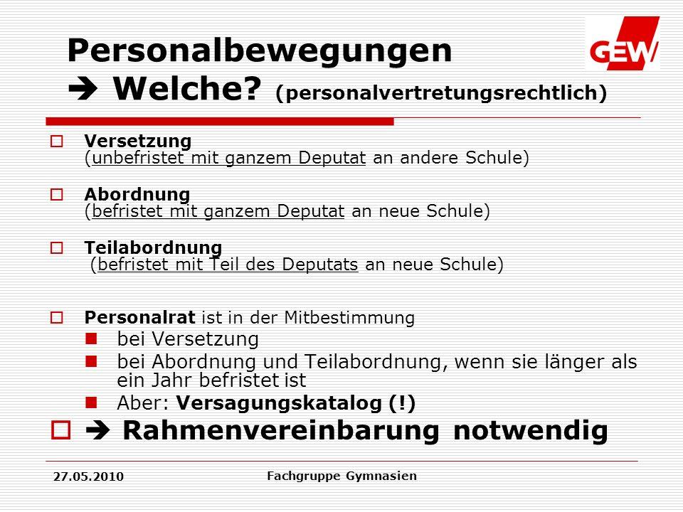 27.05.2010 Fachgruppe Gymnasien Personalbewegungen Welche.