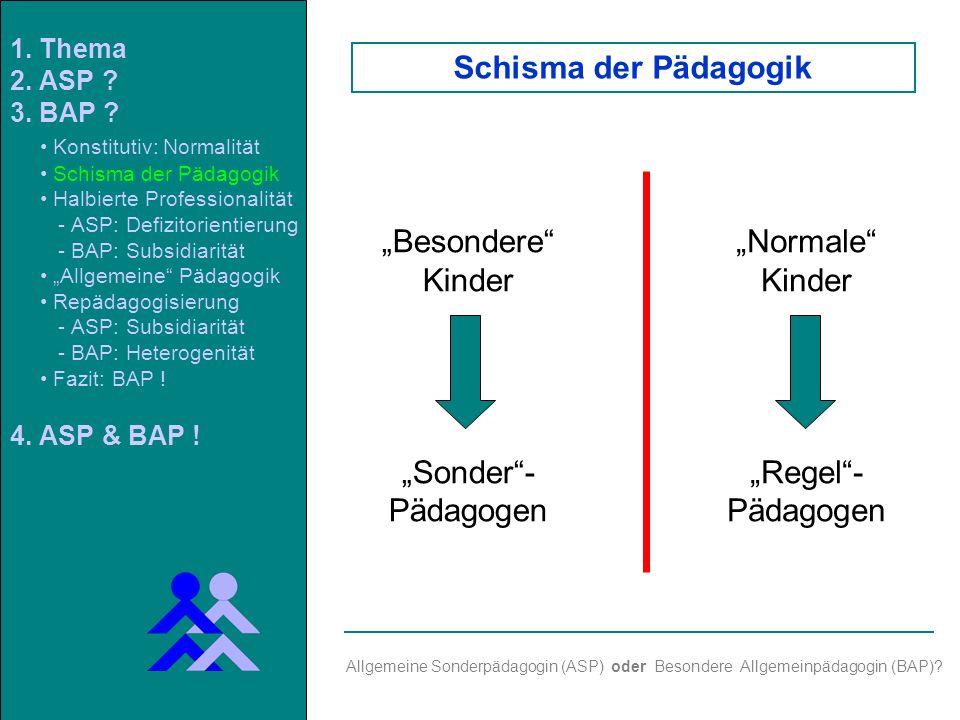 Besondere Kinder Sonder- Pädagogen Allgemeine Sonderpädagogin (ASP) oder Besondere Allgemeinpädagogin (BAP).