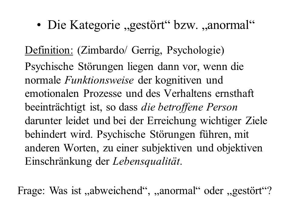 3. Psychische Gesundheit: noch normal - oder schon gestört ? Die Kategorie gestört oder anormal Das Kontinuum psychischer Gesundheit Was ist gesund?