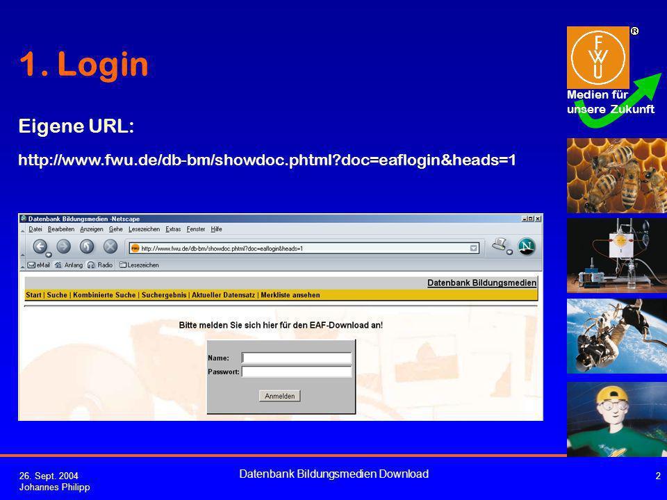 Medien für unsere Zukunft 26. Sept. 2004 Johannes Philipp Datenbank Bildungsmedien Download 2 1.