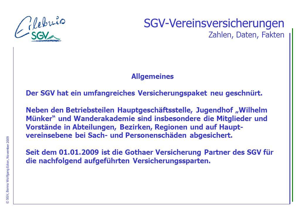 Allgemeines Der SGV hat ein umfangreiches Versicherungspaket neu geschnürt. Neben den Betriebsteilen Hauptgeschäftsstelle, Jugendhof Wilhelm Münker un