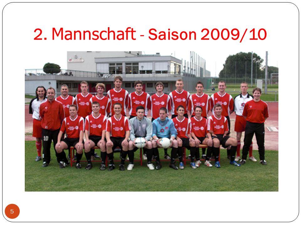 2. Mannschaft - Saison 2009/10 5 Neuzugänge 2002/03 1. Mannschaft 2002/03