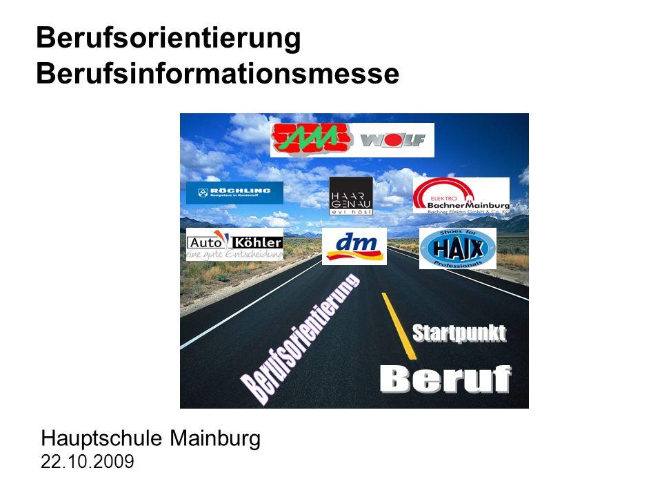 Berufsorientierung Berufsinformationsmesse Hauptschule Mainburg 22.10.2009
