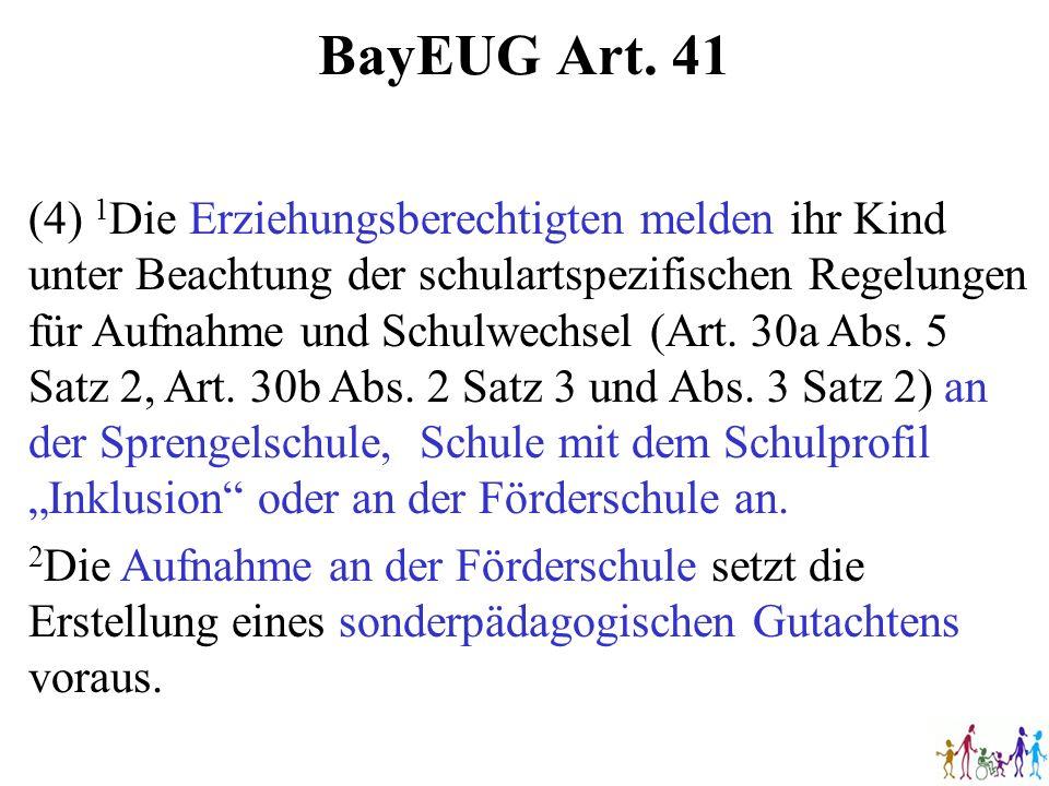 BayEUG Art. 41 (4) 1 Die Erziehungsberechtigten melden ihr Kind unter Beachtung der schulartspezifischen Regelungen für Aufnahme und Schulwechsel (Art