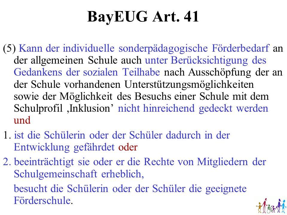 BayEUG Art. 41 (5) Kann der individuelle sonderpädagogische Förderbedarf an der allgemeinen Schule auch unter Berücksichtigung des Gedankens der sozia