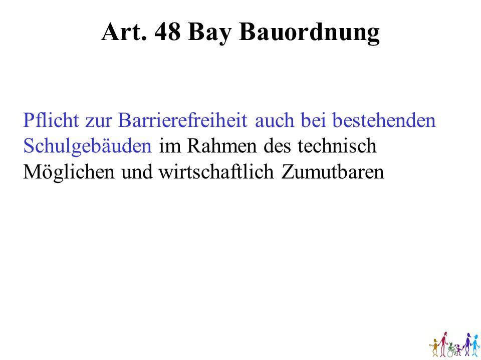 Art. 48 Bay Bauordnung Pflicht zur Barrierefreiheit auch bei bestehenden Schulgebäuden im Rahmen des technisch Möglichen und wirtschaftlich Zumutbaren