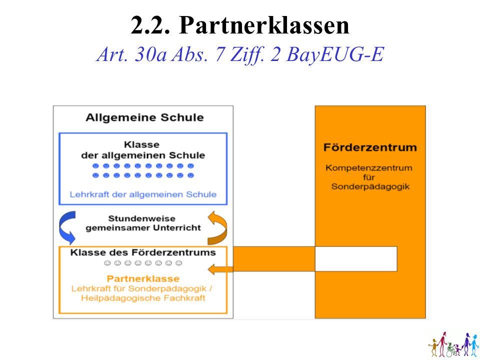 2.2.Partnerklassen Art. 30a Abs. 7 Ziff. 2 BayEUG-E