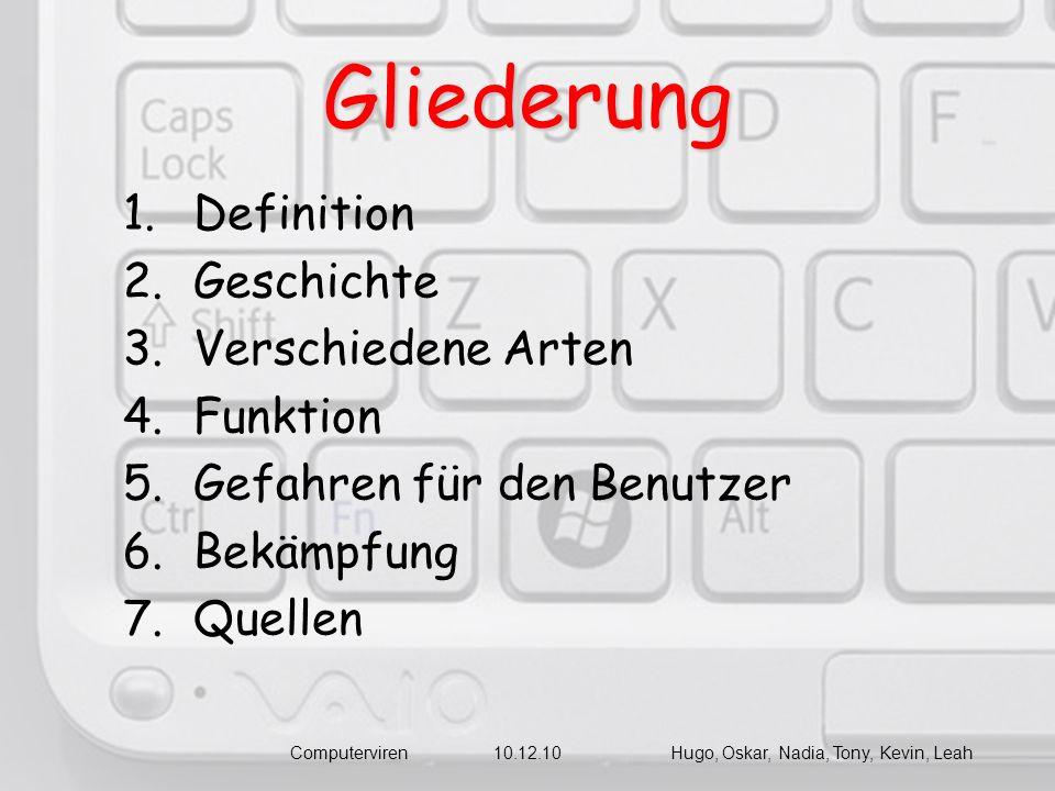 1.Definition 1.Definition Computerviren 10.12.10 Hugo, Oskar, Nadia, Tony, Kevin, Leah = lat.