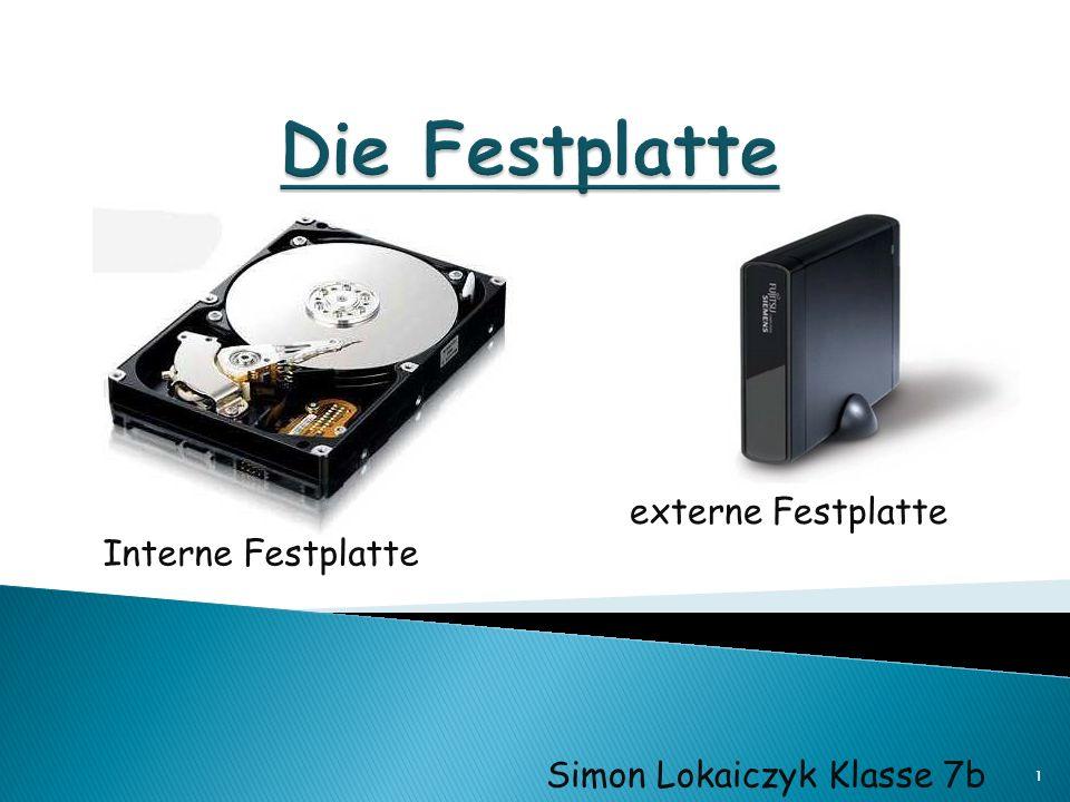 1 Interne Festplatte externe Festplatte Simon Lokaiczyk Klasse 7b