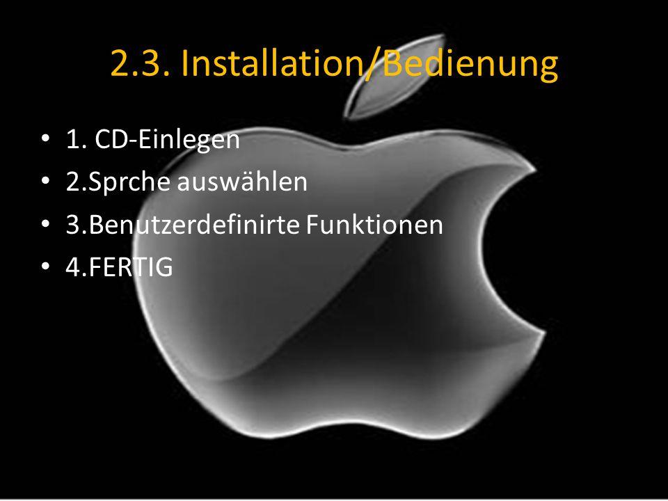 2.3. Installation/Bedienung 1. CD-Einlegen 2.Sprche auswählen 3.Benutzerdefinirte Funktionen 4.FERTIG