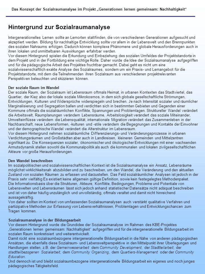 Das Konzept der Sozialraumanalyse im Projekt Generationen lernen gemeinsam: Nachhaltigkeit Hintergrund zur Sozialraumanalyse Intergenerationelles Lern