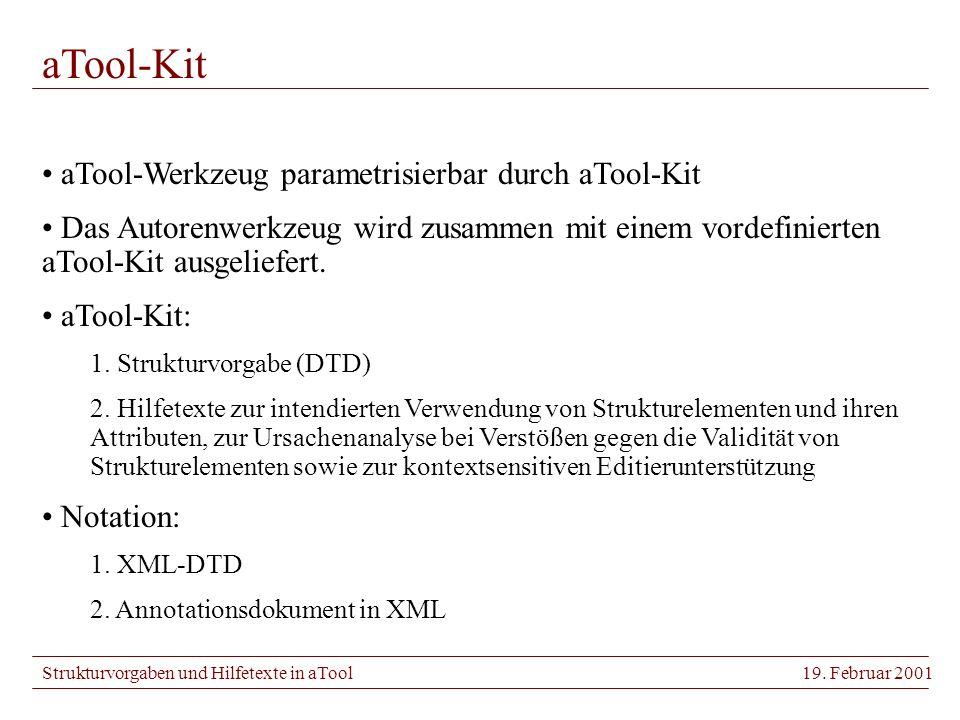 Strukturvorgaben und Hilfetexte in aTool19.Februar 2001 aTool-Kit: DTDs Wer verwendet aTool.