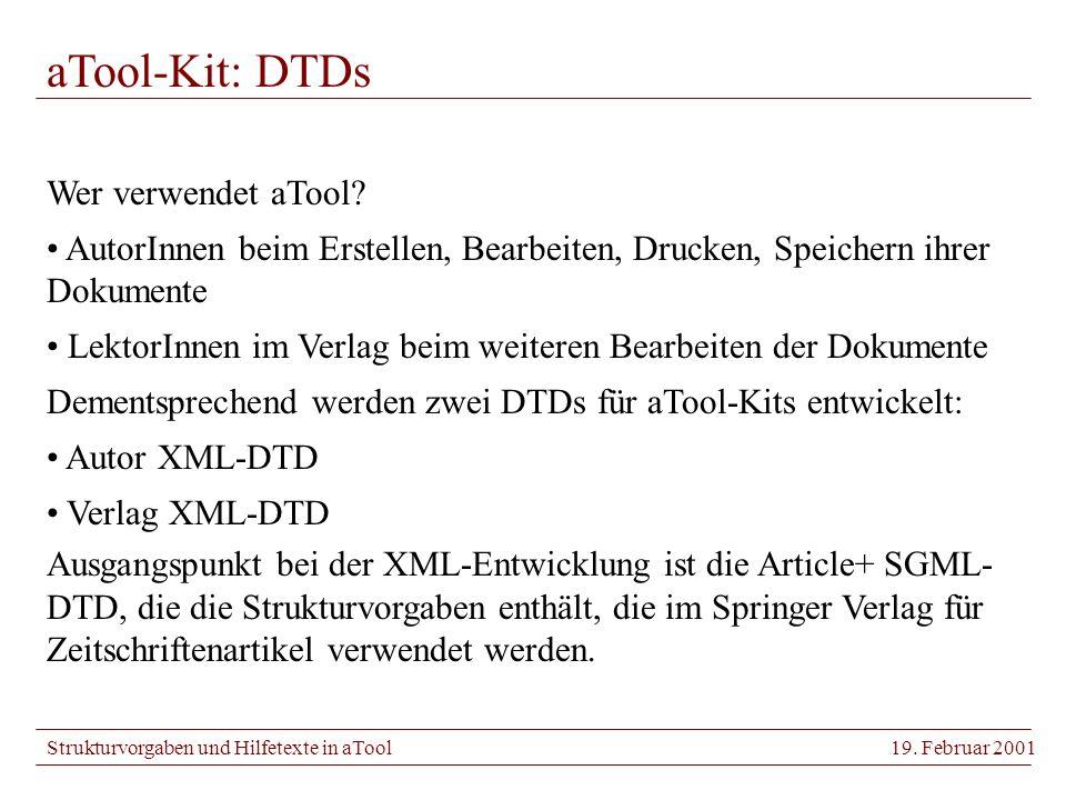 Strukturvorgaben und Hilfetexte in aTool19. Februar 2001 aTool-Kit: DTDs Wer verwendet aTool.