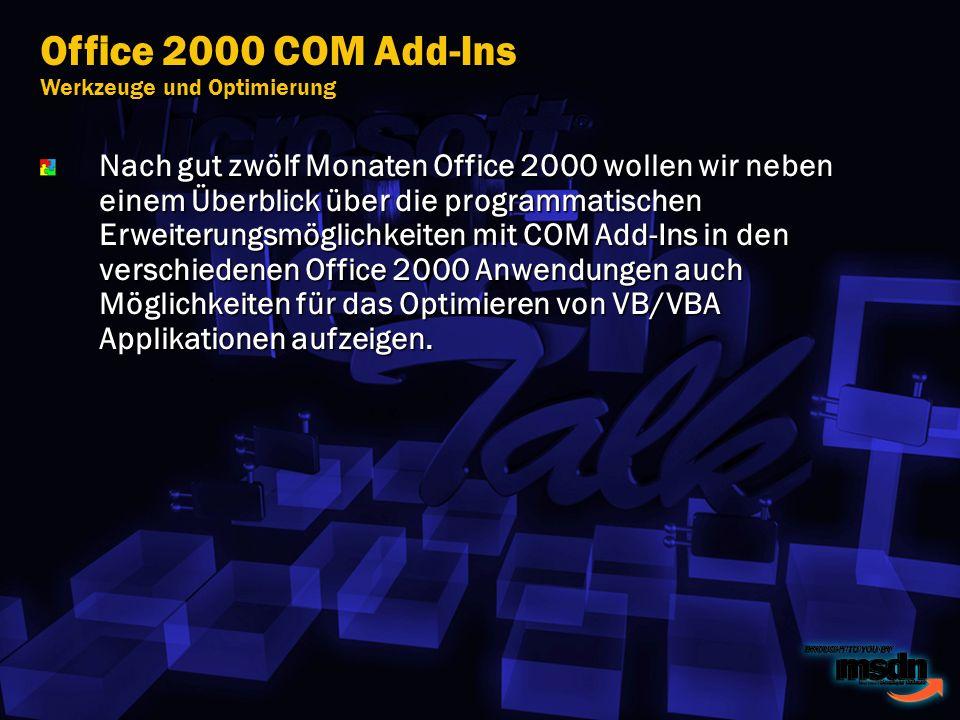 Nach gut zwölf Monaten Office 2000 wollen wir neben einem Überblick über die programmatischen Erweiterungsmöglichkeiten mit COM Add-Ins in den verschiedenen Office 2000 Anwendungen auch Möglichkeiten für das Optimieren von VB/VBA Applikationen aufzeigen.
