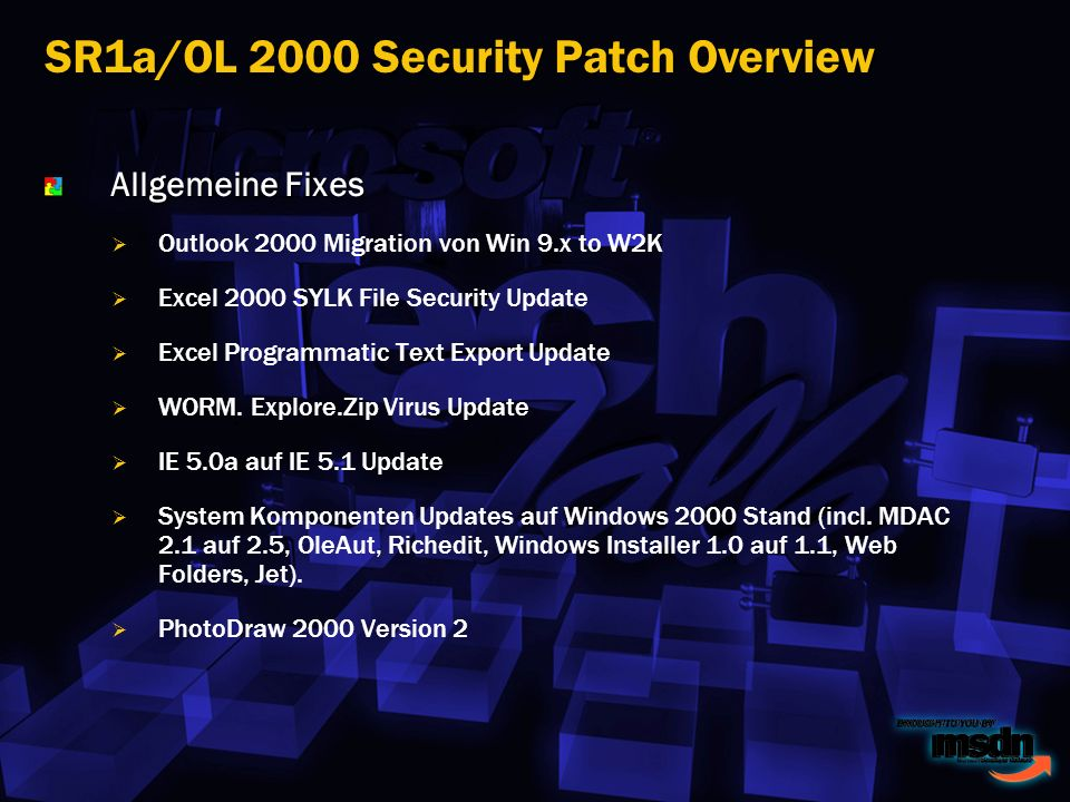 Allgemeine Fixes Outlook 2000 Migration von Win 9.x to W2K Excel 2000 SYLK File Security Update Excel Programmatic Text Export Update WORM.