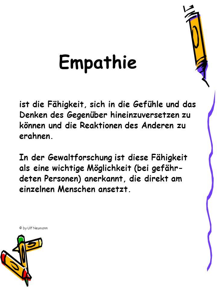 Empathie ist die Fähigkeit, sich in die Gefühle und das Denken des Gegenüber hineinzuversetzen zu können und die Reaktionen des Anderen zu erahnen. In