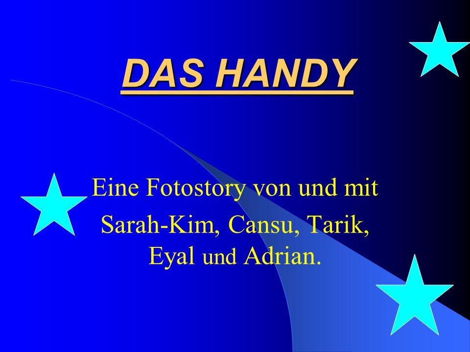 DAS HANDY Eine Fotostory von und mit Sarah-Kim, Cansu, Tarik, Eyal und Adrian.