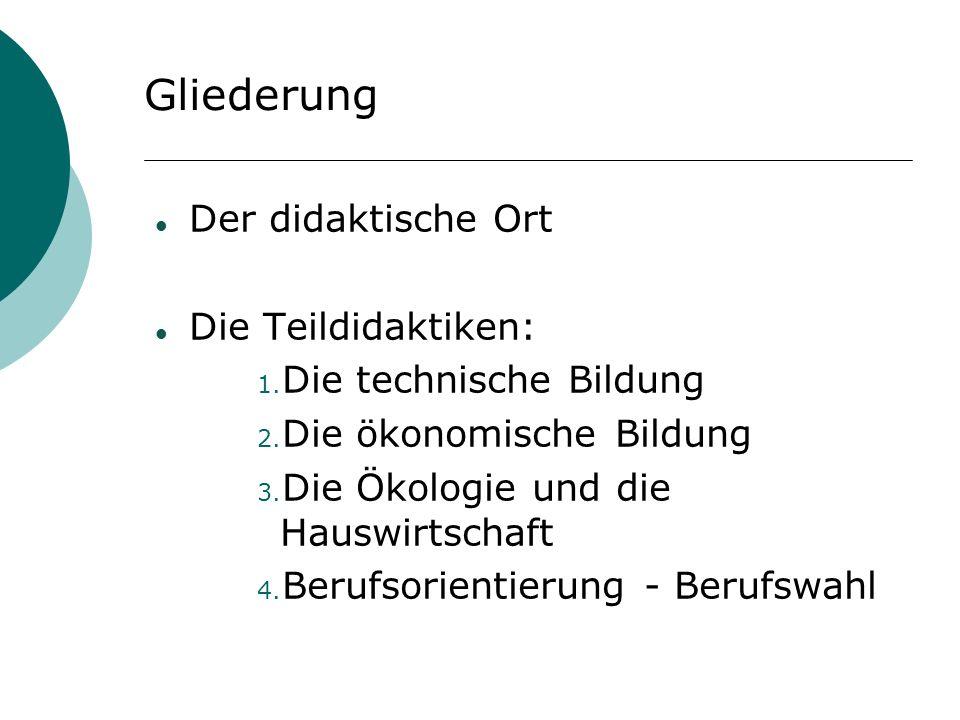 Gliederung Der didaktische Ort Die Teildidaktiken: 1.