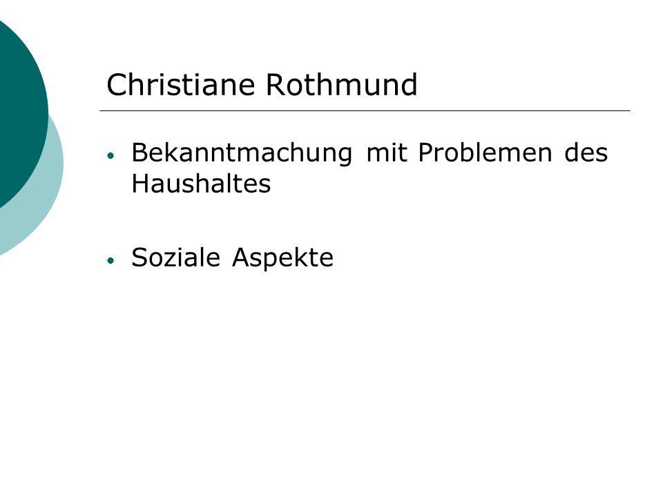Christiane Rothmund Bekanntmachung mit Problemen des Haushaltes Soziale Aspekte