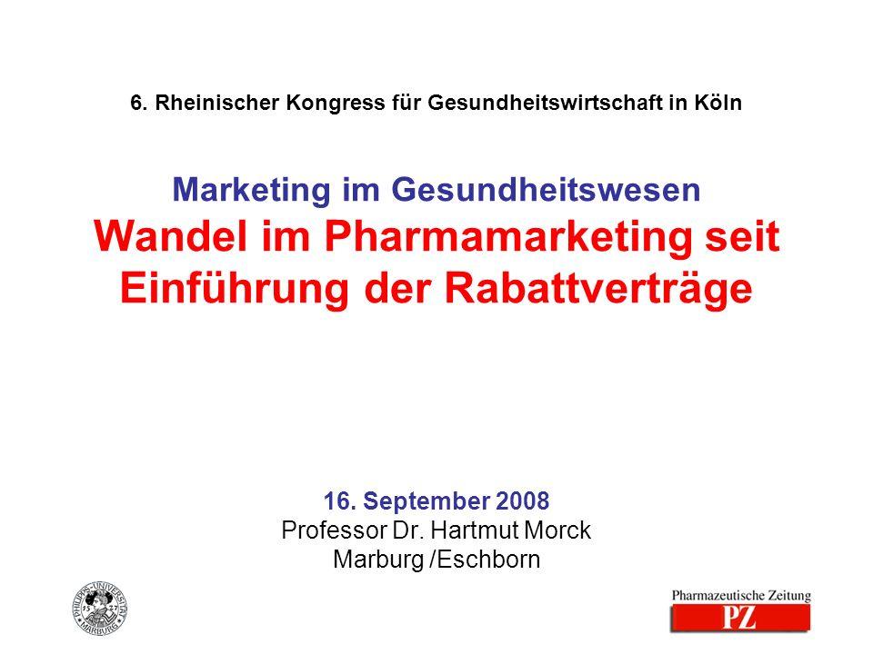 6. Rheinischer Kongress für Gesundheitswirtschaft in Köln Marketing im Gesundheitswesen Wandel im Pharmamarketing seit Einführung der Rabattverträge 1